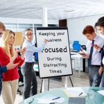 Keeping Your Grayson County, TX Business Focused During Distracting Times